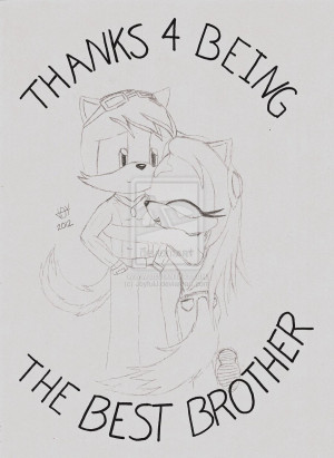 Thanks 4 Being my Brother by JoyfulJ