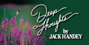 Thread: Deep thoughts by Jack Handy - Inspired by fellow fapsronaut ...