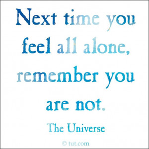You are never alone~