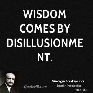 Wisdom Comes Disillusionment
