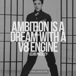 Ambition Elvis Presley Motivational Quote Picture