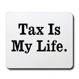 ... Gifts > Advisor Office > Tax Mousepad - Funny Tax Quote Mousepad