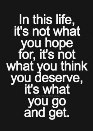 What You Get - quotes Photo