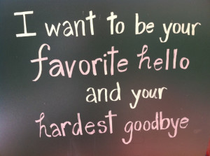 ... Romance: I Want To Be Your Favorite Hello And You Best Choise Quote