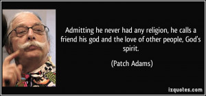 quote-admitting-he-never-had-any-religion-he-calls-a-friend-his-god ...
