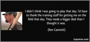 More Ken Caminiti Quotes