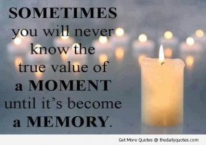 value-of-a-moment-love-memory-quotes-sayings-pics.jpg