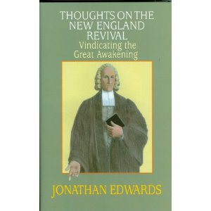 Jonathan Edwards , Thoughts on the Revival in New England – 1740