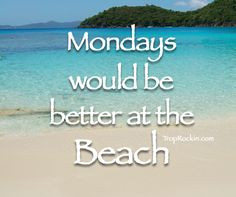 ... quotes more beachgal style weeks quotes beach philosophy mondays blah