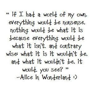 Alice in wonderland quote image by dark_vivica3087 on Photobucket