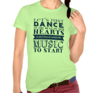 Beautiful Dance and Music Quotes T-shirt