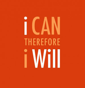 can, therefore, I will