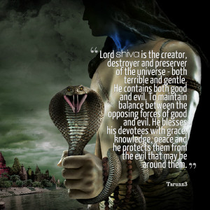 Quotes Picture: lord shiva is the creator, destroyer and preserver of ...