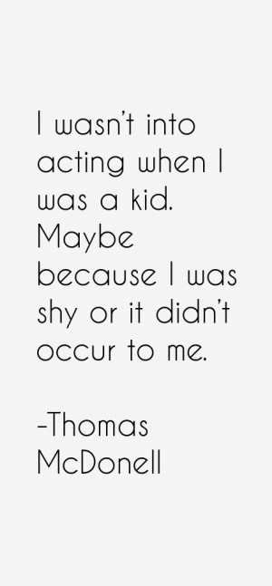 Thomas McDonell Quotes & Sayings