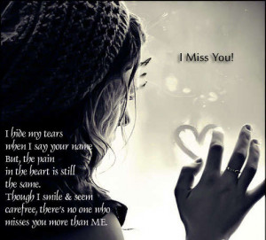There's no one who misses you more than me