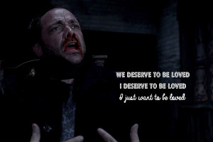 Supernatural Quote, Crowley Just Wants To Be Loved