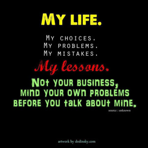 My Life My Choices My Problems