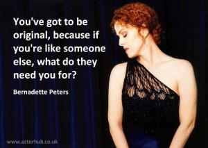 Inspirational and Motivational Quote from Broadway Legend Bernadette ...