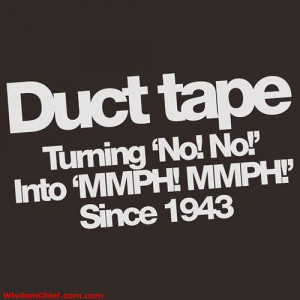 The Secret Of Duct Tape Funny Quote