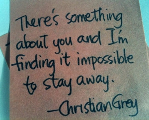 ... Quote About Theres Something About You And Im Finding Its Impossible