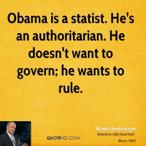 rush-limbaugh-rush-limbaugh-obama-is-a-statist-hes-an-authoritarian ...