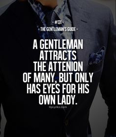 ... Quotes, Gentleman Quotes, Guide 57, The Dresses, Bride Dresses, True