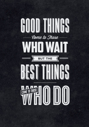 Good Things Come To Good People Quotes