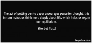 The act of putting pen to paper encourages pause for thought, this in ...