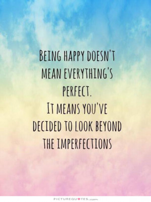 Happy Quotes Being Happy Quotes Positive Attitude Quotes Perfect ...