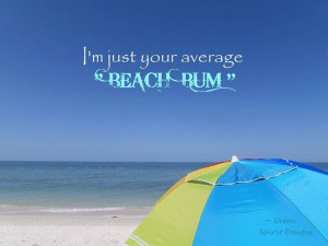 just your average beach bum! Source: http://www.oceanspiritdesigns ...