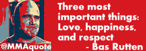 ... bas rutten values most love happiness and respect more quotes from bas