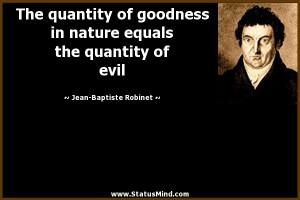 ... the quantity of evil - Jean-Baptiste Robinet Quotes - StatusMind.com