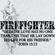 FIREFIGHTER. Not just anybody understands this More