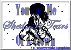 tears quotes or sayings photo: You got me shedding tears of a clown ...