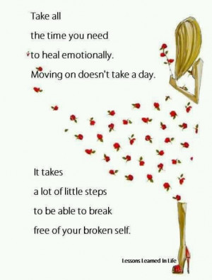 "For a broken heart: ""Take all the time you need to heal emotionally ..."