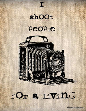 Antique Camera Photographer Funny Quote Illustration Digital Download