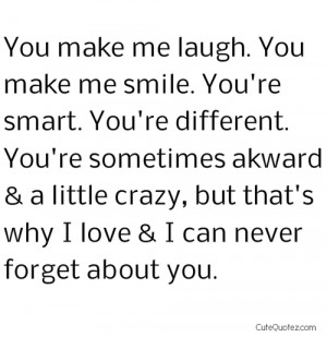 http://quotespictures.com/you-make-me-laugh-you-make-me-smile-youre ...