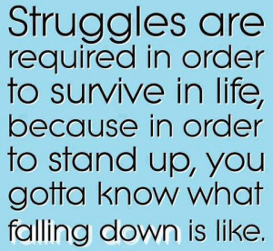 Motivational Quotes Struggles survive stand up stand up