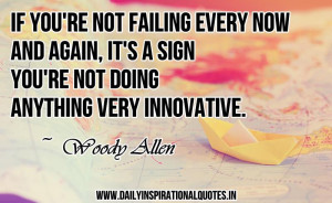 If you're not failing every now and again, it's a sign you're ...