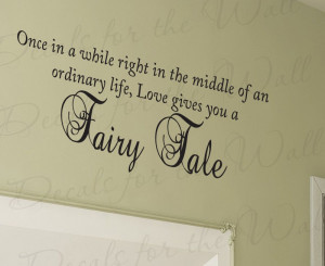 Love Gives You a Fairy Tale Adhesive Wall Decal Art
