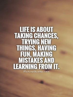 Learning Quotes Risk Quotes Having Fun Quotes Trying Quotes Making ...