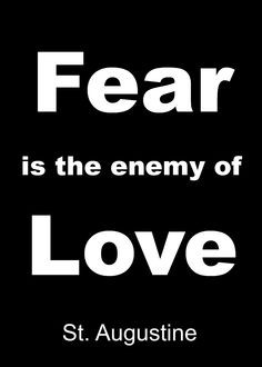 ... is the enemy of Love. St. Augustine of Hippo quotes, catholic, prayer