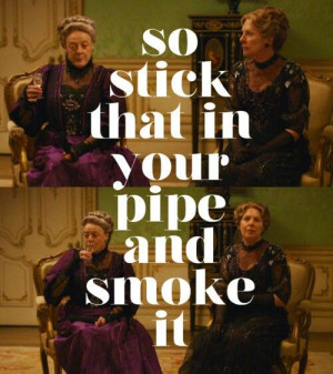 Lady Violet quotes Downton Abbey