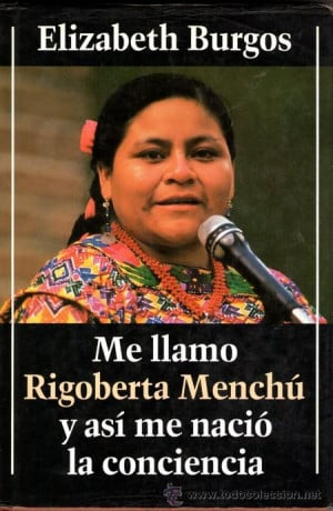 Rigoberta Menchu Libro Me llamo rigoberta mench-