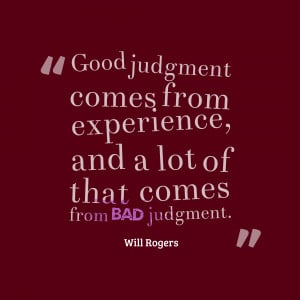 Good Girl Gone Bad Quotes Good-judgment-comes-from- ...