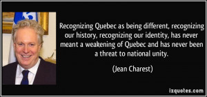 Recognizing Quebec as being different, recognizing our history ...