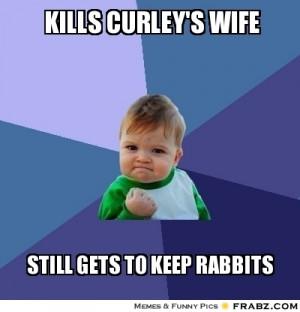 Kills Curley S Wife Success Kid Meme Generator Captionator