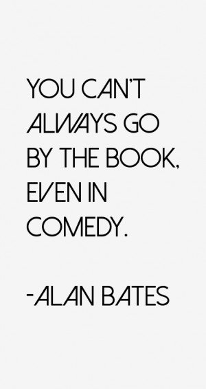 Alan Bates Quotes & Sayings