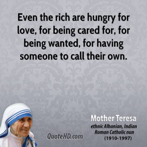 Even the rich are hungry for love, for being cared for, for being ...