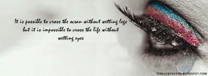 ... possible to cross the ocean without wetting legs- Life Quotes FB Cover